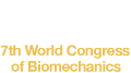 7th World Congress on Biomechanics 2014